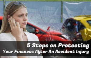 5 Steps On Protecting Your Finances After An Accident Injury