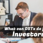 What can DSTs do For Investors?