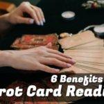 6 Benefits of a Tarot Card Reading