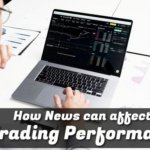 How News can affect your Trading Performance