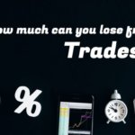 How much can you lose from Trades?